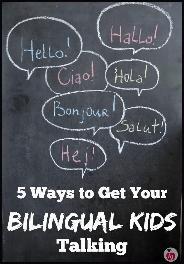 ways to get your bilingual kids talking